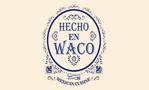 Hecho En Waco