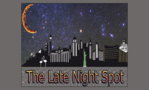 The Late Night Spot