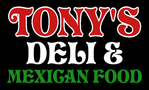 Tony's Deli & Mexican Food